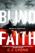 BLIND FAITH from New York Times Bestseller CJ Lyons