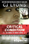 CRITICAL CONDITION by New York Times Bestseller CJ Lyons